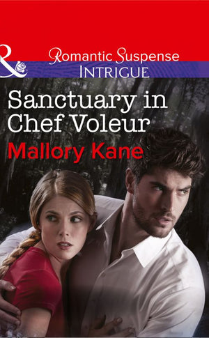 The Delancey Dynasty - Sanctuary in Chef Voleur (Mills & Boon Intrigue) (The Delancey Dynasty, Book 9): First edition