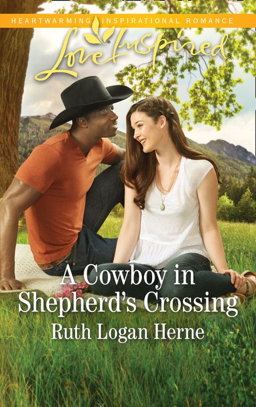 Shepherd's Crossing - A Cowboy In Shepherd's Crossing (Mills & Boon Love Inspired) (Shepherd's Crossing, Book 2)