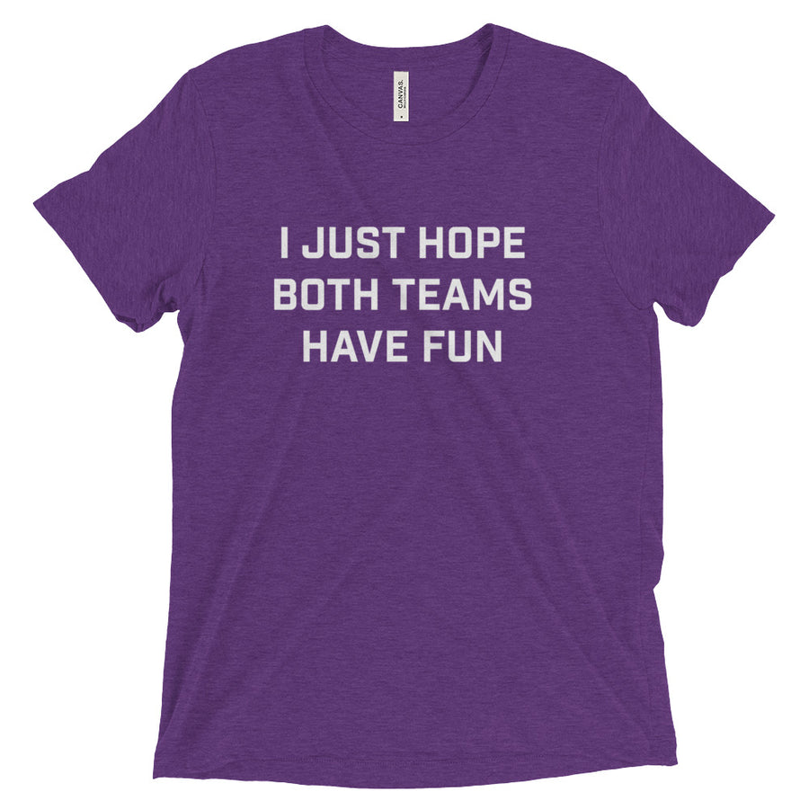 Unisex Hope Both Teams Have Fun  Tee - Eola Apparel