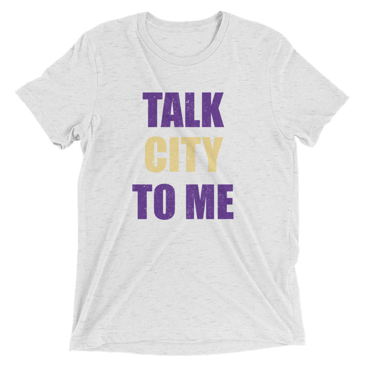 Unisex Talk City To Me Tee - Eola Apparel