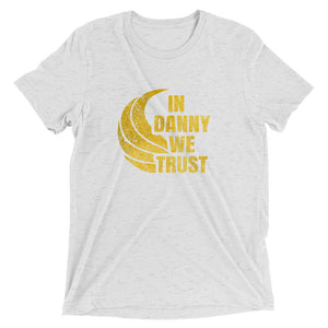 Unisex In Danny We Trust Tee - Eola Apparel