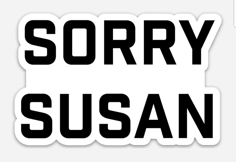 Sorry Susan - Eola Apparel