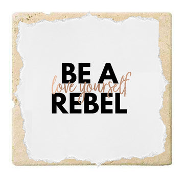 Be a Rebel: Love Yourself | Coaster