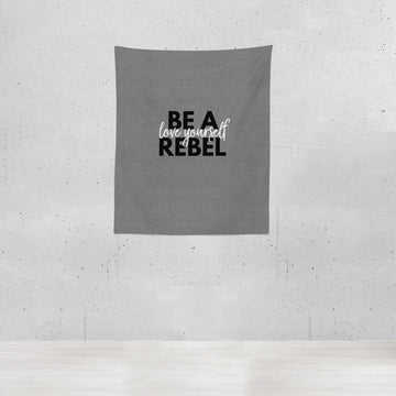 Be a Rebel: Love Yourself| Blanket