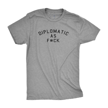 Diplomatic as F#ck | Adult Tees