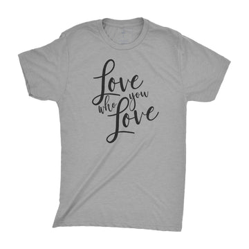 Love Who You Love | Adult Unisex Tees