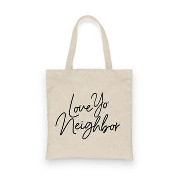 Love Yo' Neighbor | Tote