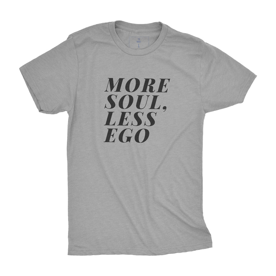 More Soul Less Ego | Adult Tees