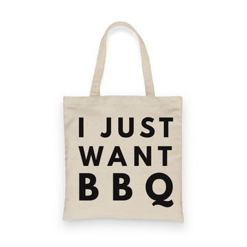I Just Want BBQ | Tote