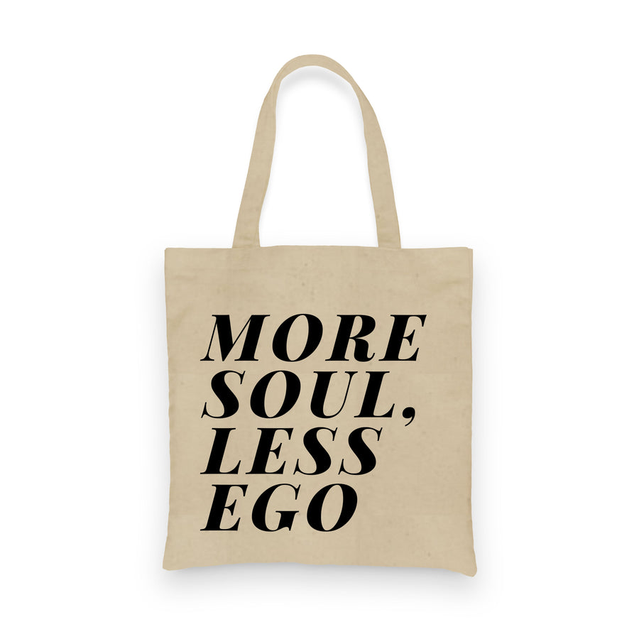 More Soul Less Ego | Tote