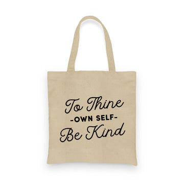 To Thine Own Self Be Kind | Tote