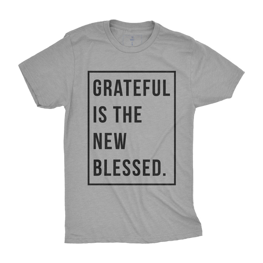Grateful is the New Blessed | Adult Tees