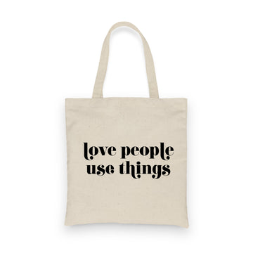 Love People Use Things | Tote