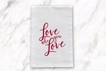 Love Who You Love | Tea Towel