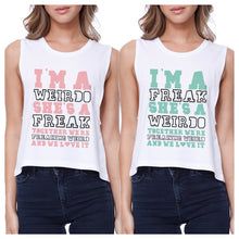 Load image into Gallery viewer, Weirdo Freak BFF Matching Crop Top Womens Funny Friends Gift Ideas