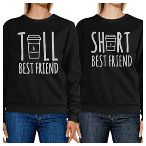 Tall Short Cup BFF Matching Sweatshirts Gift For Best Friends Gifts