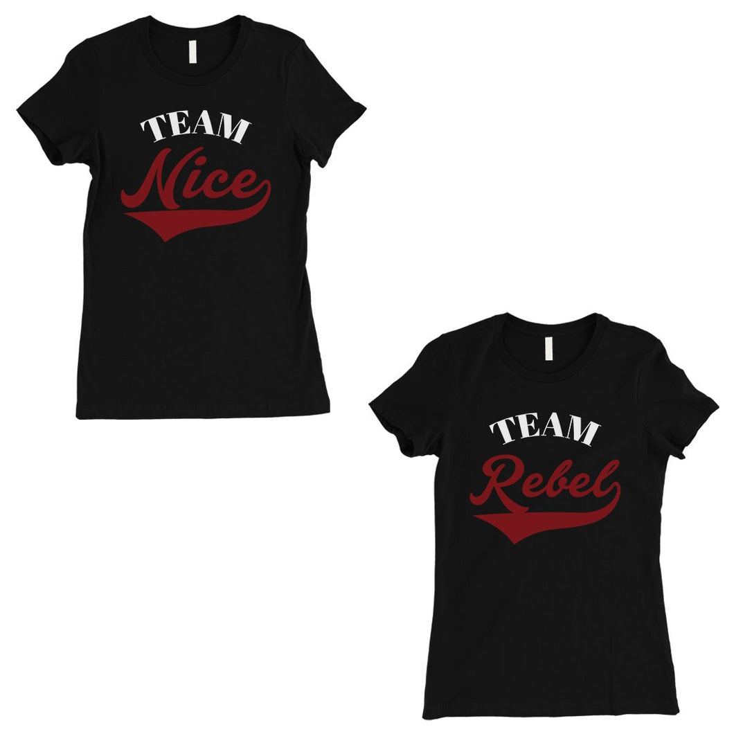 Team Nice Team Rebel BFF Matching Shirts Womens Black Graphic Tee