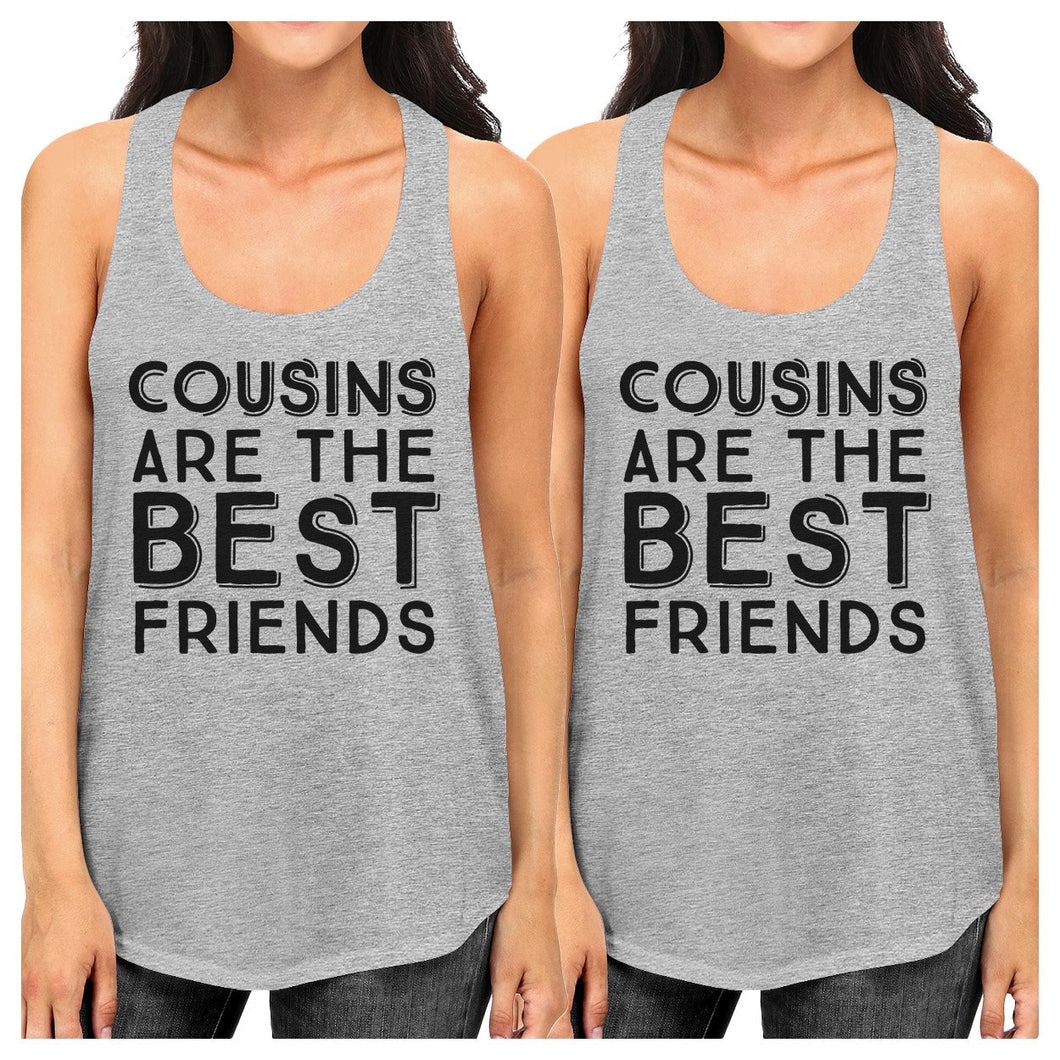 Cousins Are The Best Friends BFF Matching Grey Tank Tops