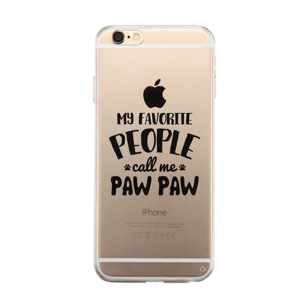 Favorite People Paw Paw Clear Case Enjoyable Happy Friendly Gift