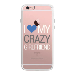 I Love My Crazy Girlfriend Case Cute Clear Phonecase