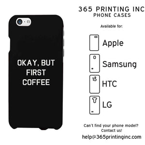 Okay But First Coffee Black Funny Case Cute Graphic Design Cover