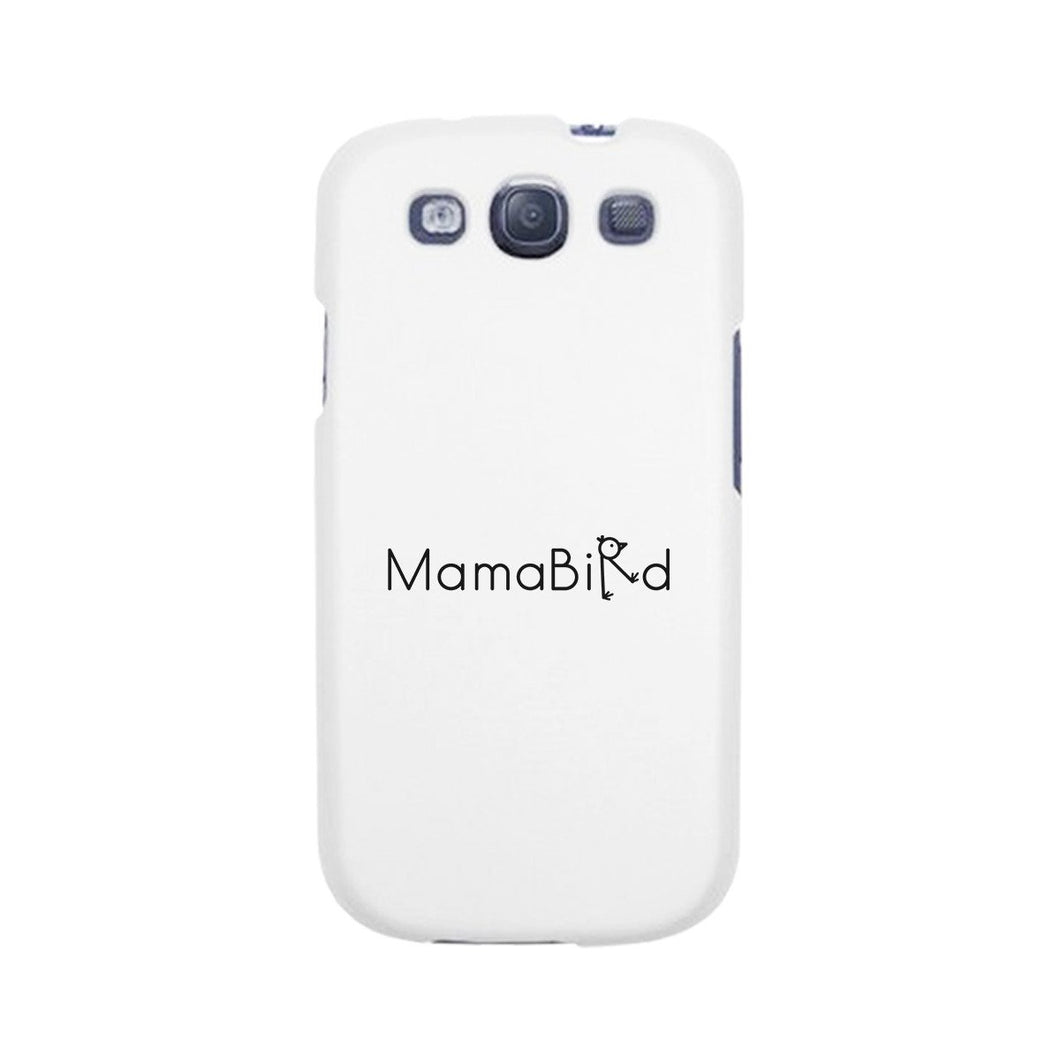 MamaBird White Phone Case Cute Design Unique Gifts For New Moms