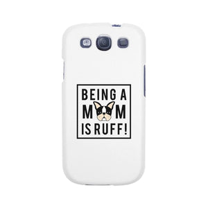 Being A Mom Is Ruff White Phone Case Cute Gift Idea For Dog Moms