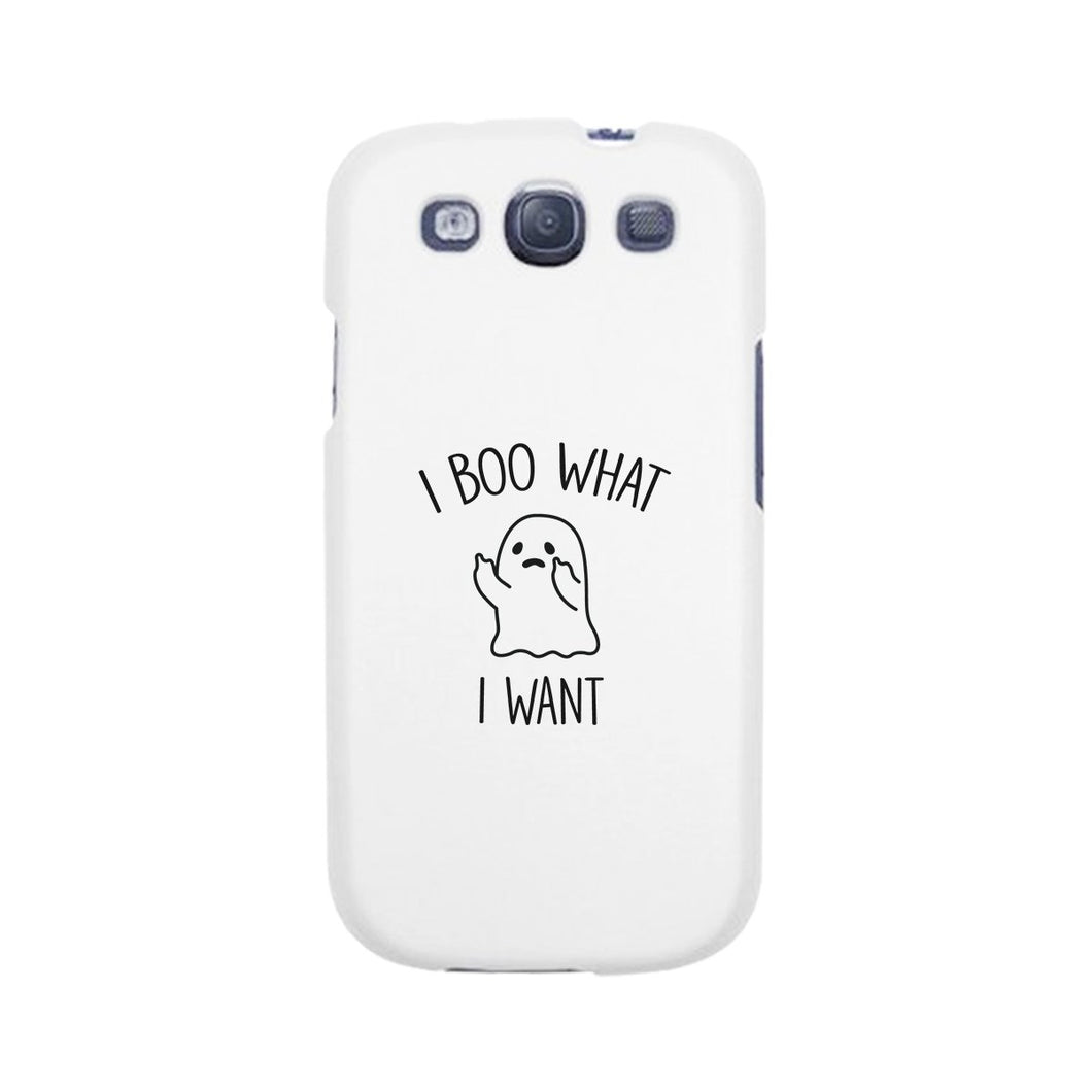 I Boo What I Want Ghost White Phone Case
