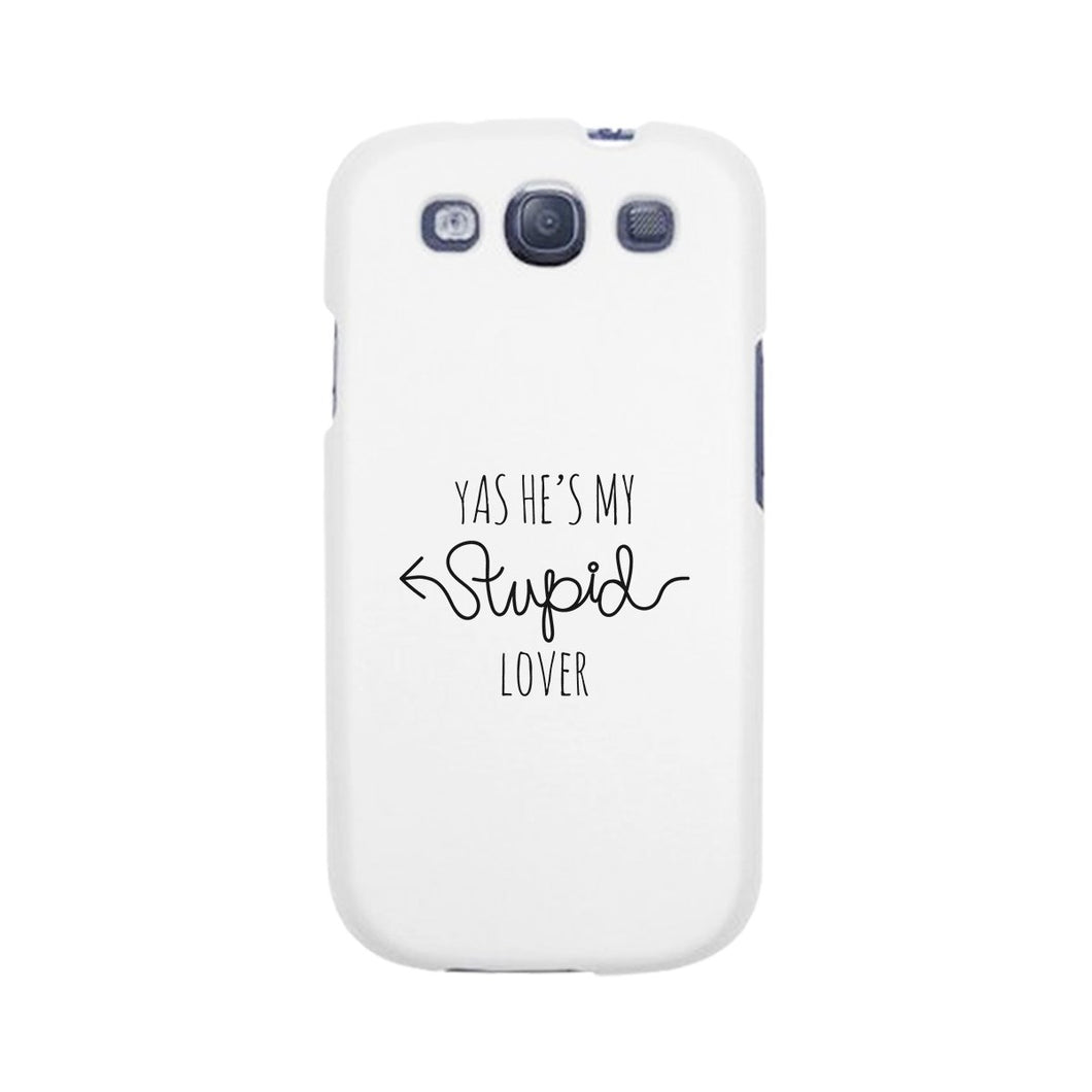 He's My Stupid Lover-Right White Phone Case