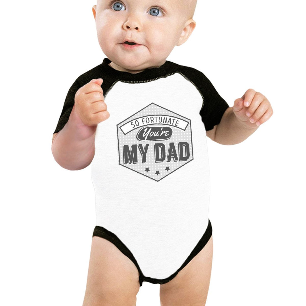 So Fortunate You're My Dad Cute Baseball Tee For Baby Raglan Tee