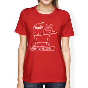 Meowy Catmas Santa Cat Is Coming Womens Red Shirt