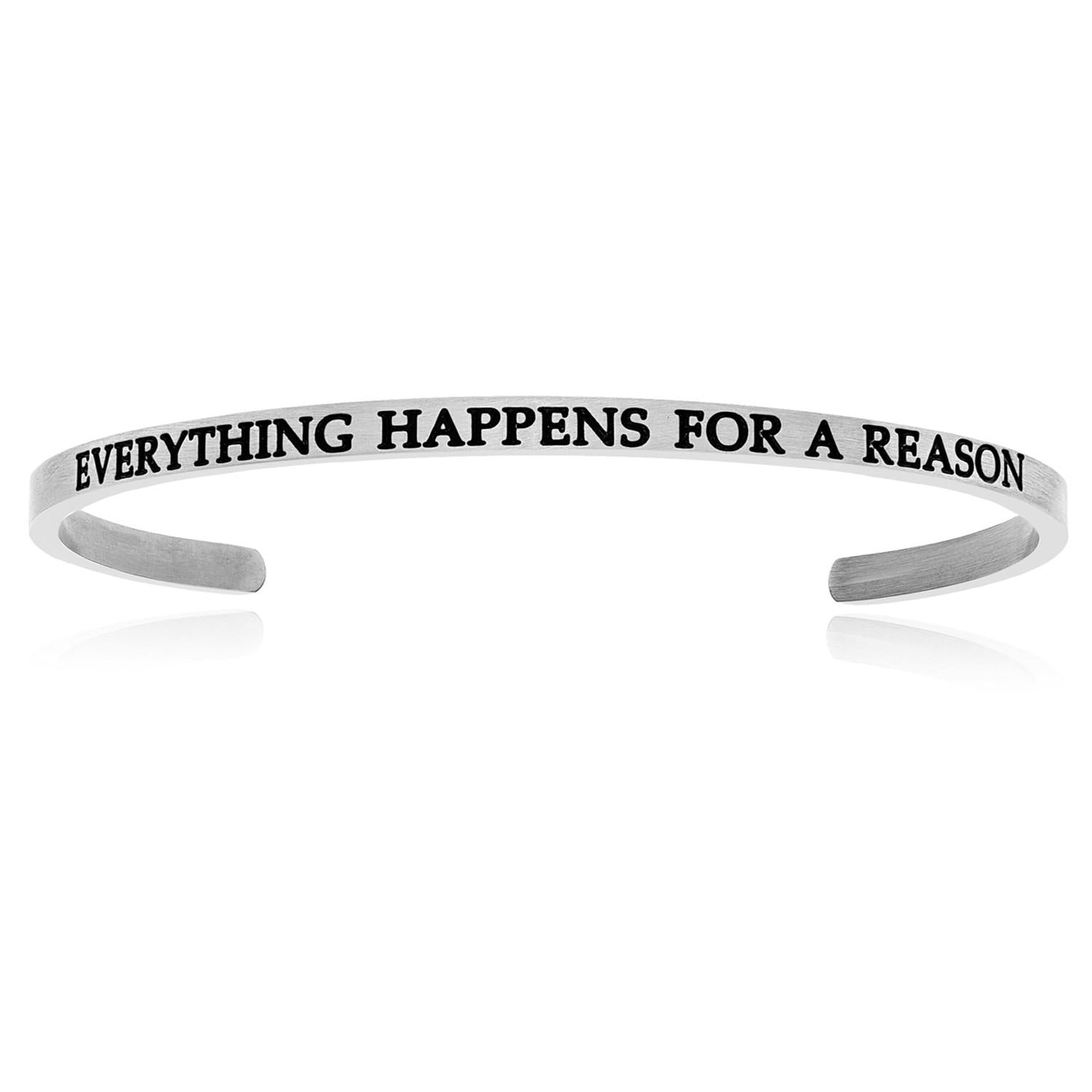 Stainless Steel Everything Happens For A Reason Cuff Bracelet