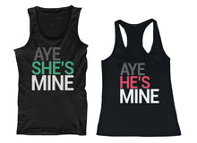 Load image into Gallery viewer, Aye She's Mine Aye He's Mine Couple Tank Tops Funny Matching Tanks