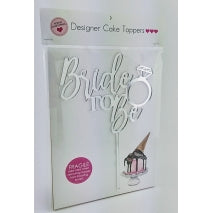 Acrylic Cake Topper - BRIDE TO BE (Silver)