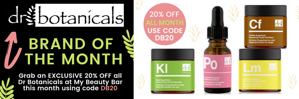 Dr Botanicals Brand Of The Month and Exclusive 20% Off this October at MyBeautyBar.co.uk