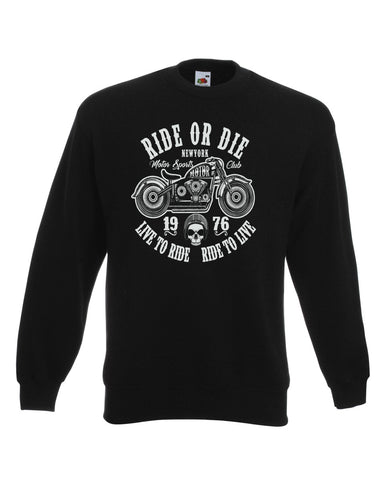 Ride Or Die Biker Sweat Shirt