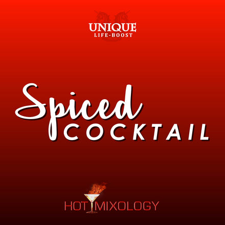 UNIQUE LIFE-BOOST x HOTMIXOLOGY // Spiced Cocktail