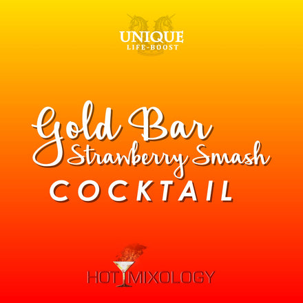 UNIQUE LIFE-BOOST x HOTMIXOLOGY // Gold Bar Strawberry Smash Cocktail
