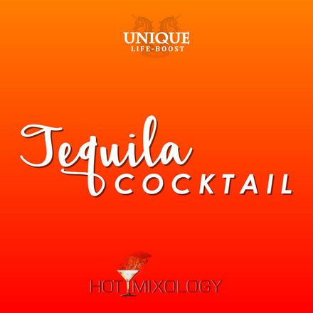 UNIQUE LIFE-BOOST x HOTMIXOLOGY // Tequila Cocktail