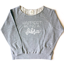 Load image into Gallery viewer, Happiest Being a Libra - Raw Edge Scoop Pullover