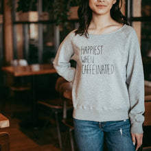 Load image into Gallery viewer, Happiest When Caffeinated - Raw Edge Pullover