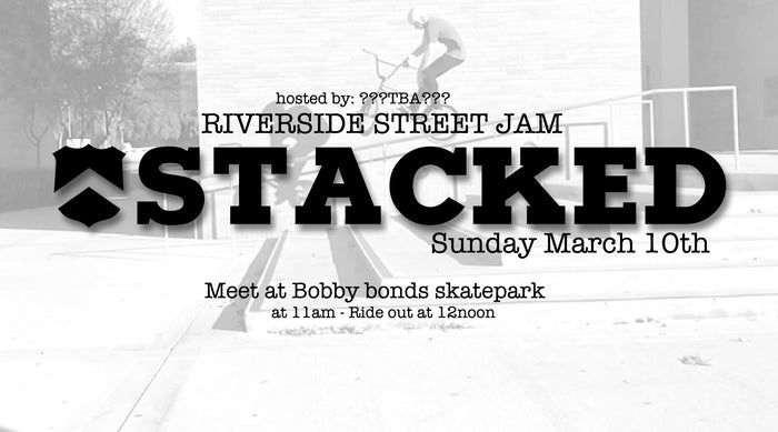 Stacked BMX Riverside street jam March 10th