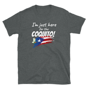 Just here fot the Coquito - Unisex T-Shirt