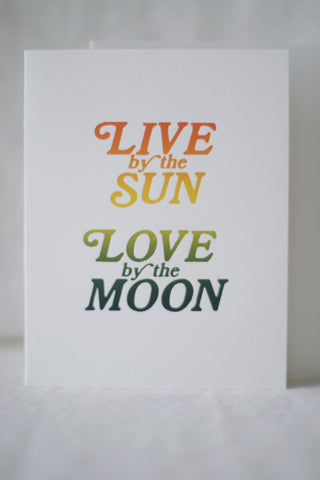 Live by the Sun, Love by the Moon Card