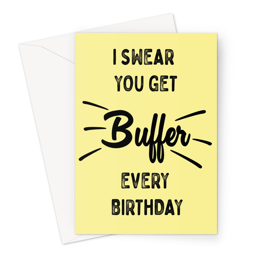 Buffer Every Birthday Card Greeting Card
