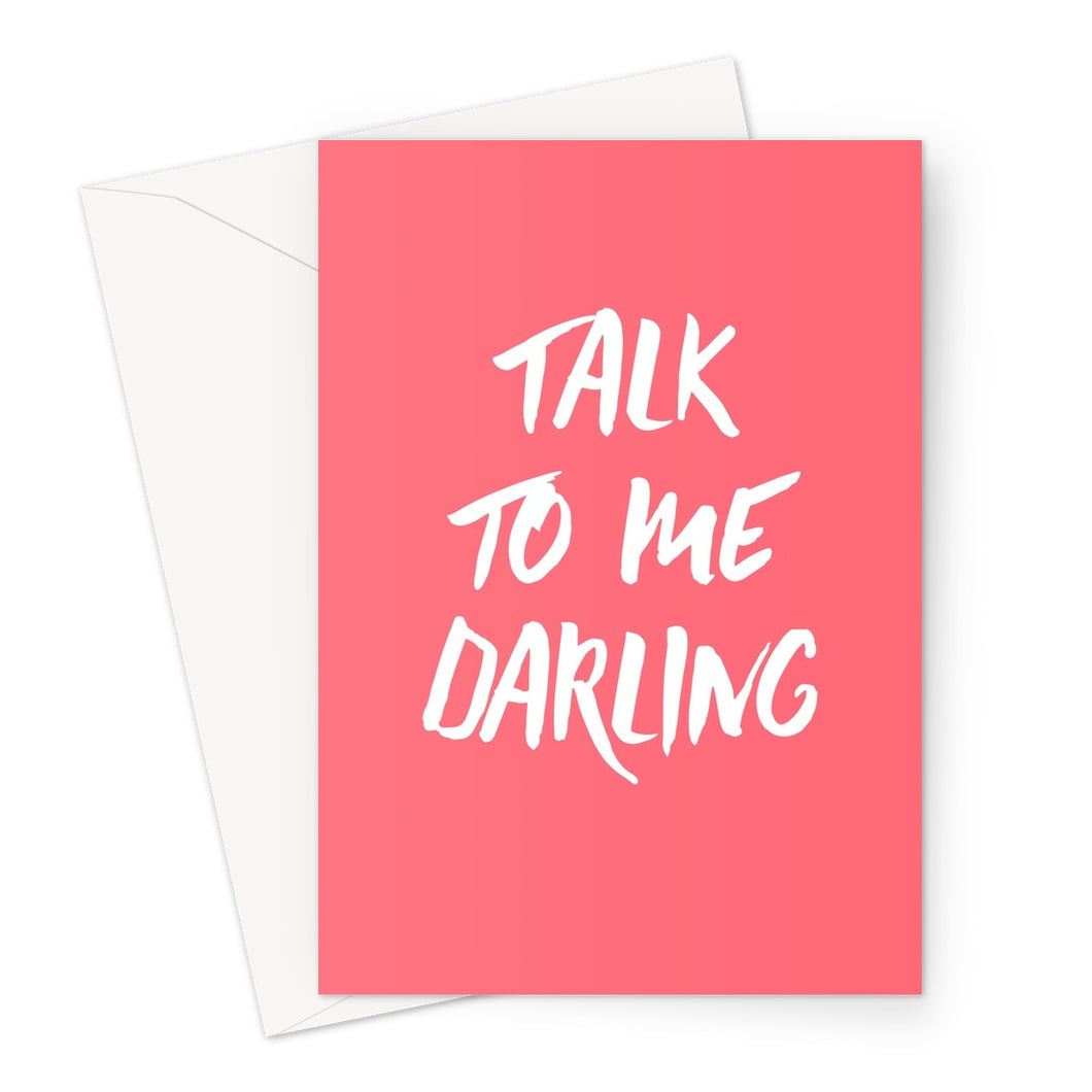 Talk to Me Darling Card Greeting Card