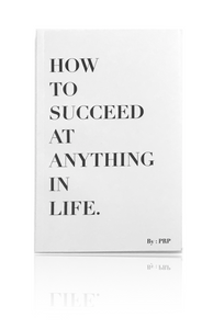 """How To Succeed At Anything in Life."" Book"