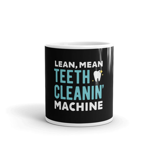 Lean, Mean, Teeth Cleanin' Machine - Mug
