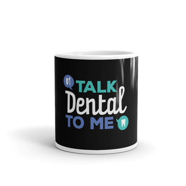 Talk Dental To Me - Mug