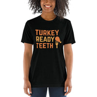 Turkey Ready Teeth - Short Sleeve T-Shirt
